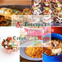 5 Recipes for Cinco de Mayo