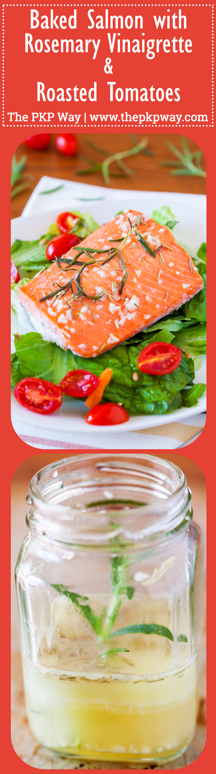 Baked Salmon with Rosemary Vinaigrette and Roasted Tomatoes | The PKP ...